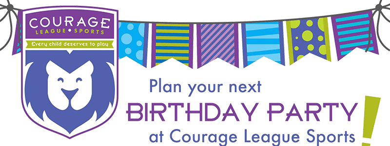 Interested hosting your birthday party at Courage League?