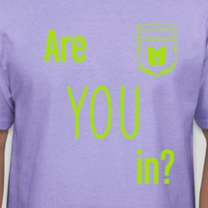 Are YOU in? – T-Shirts Available!