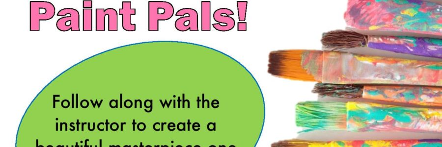 Paint Pals Registrations – NOW OPEN!